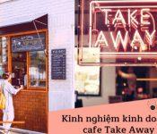 Mô hình khởi nghiệp cafe Take Away Sài Gòn